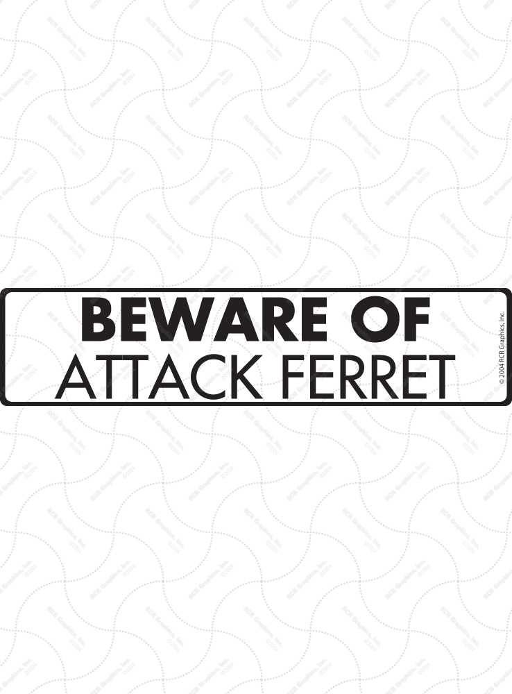 Beware of Attack Ferret Sign and Sticker - 12