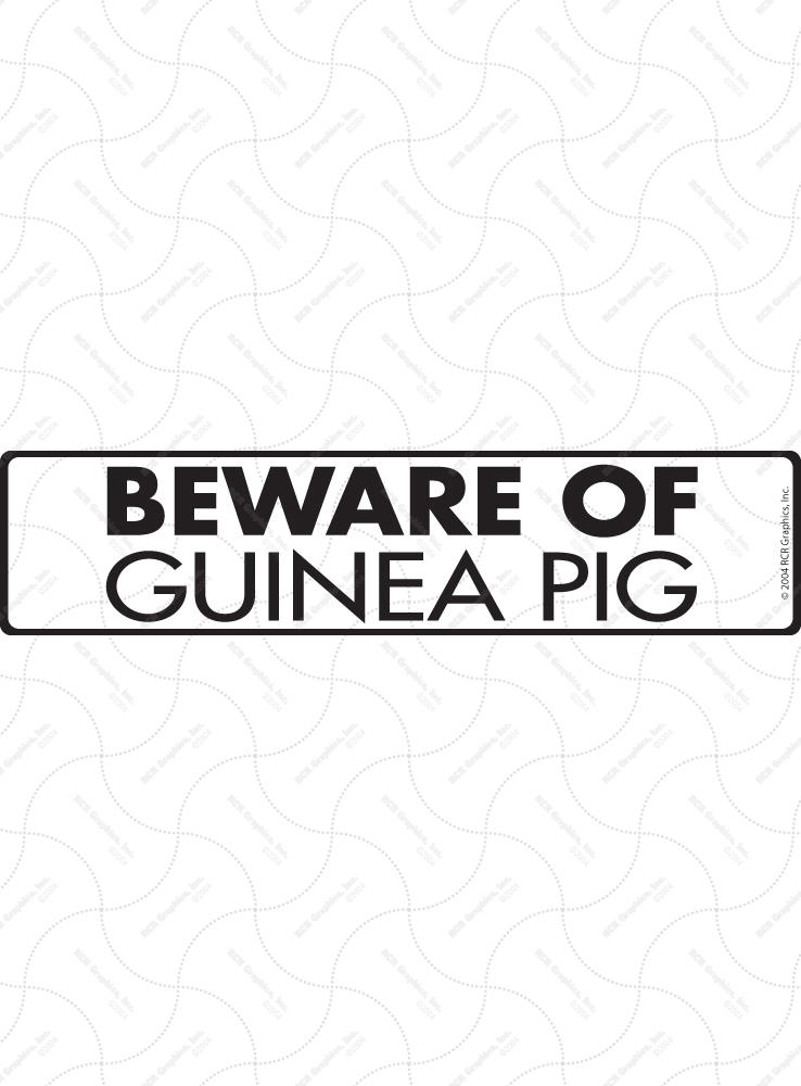 Beware of Guinea Pig Sign and Sticker - 12