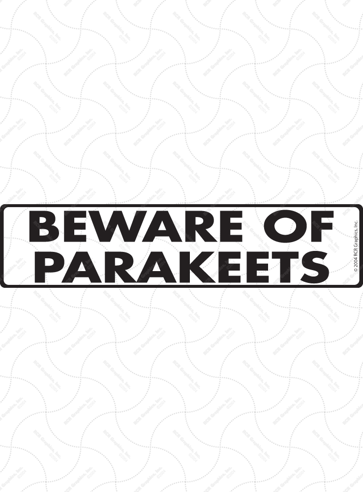 Beware of Parakeets Sign and Sticker - 12