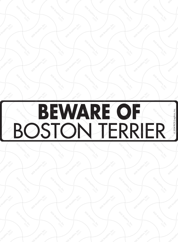 Beware of Boston Terrier Sign and Sticker - 12