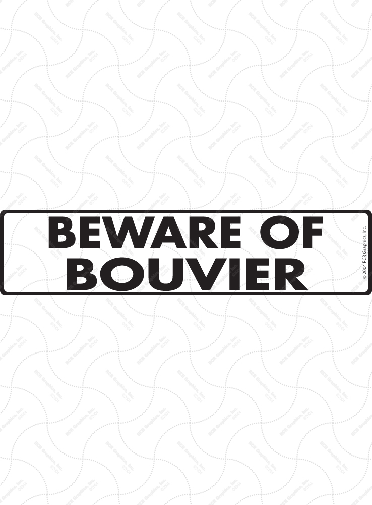 Beware of Bouvier des Flandres Sign and Sticker - 12