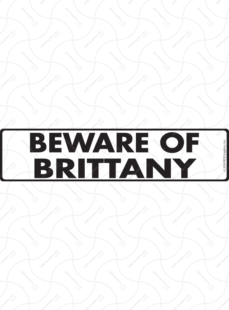Beware of Brittany Signs