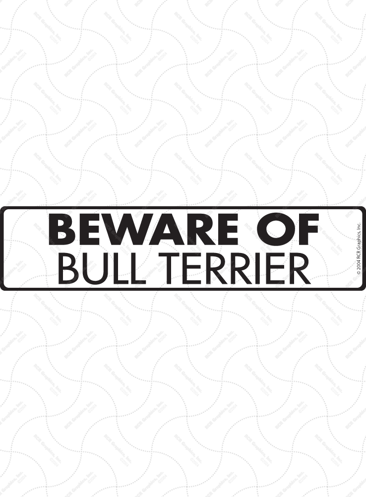 Beware of Bull Terrier Sign and Sticker - 12