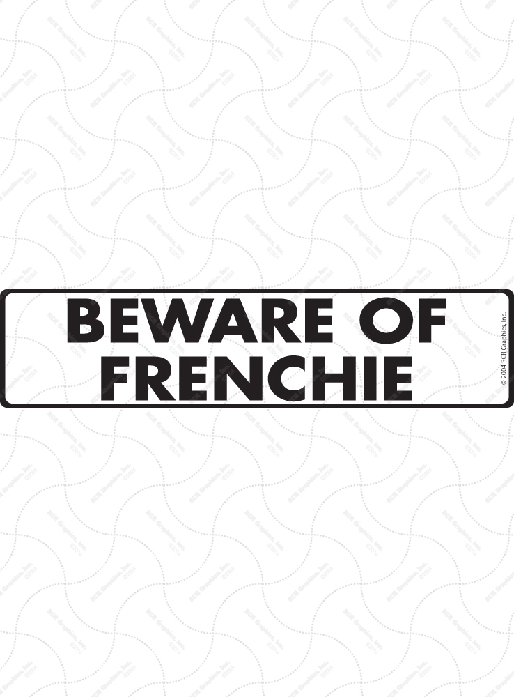 Beware of Frenchie Sign and Sticker - 12