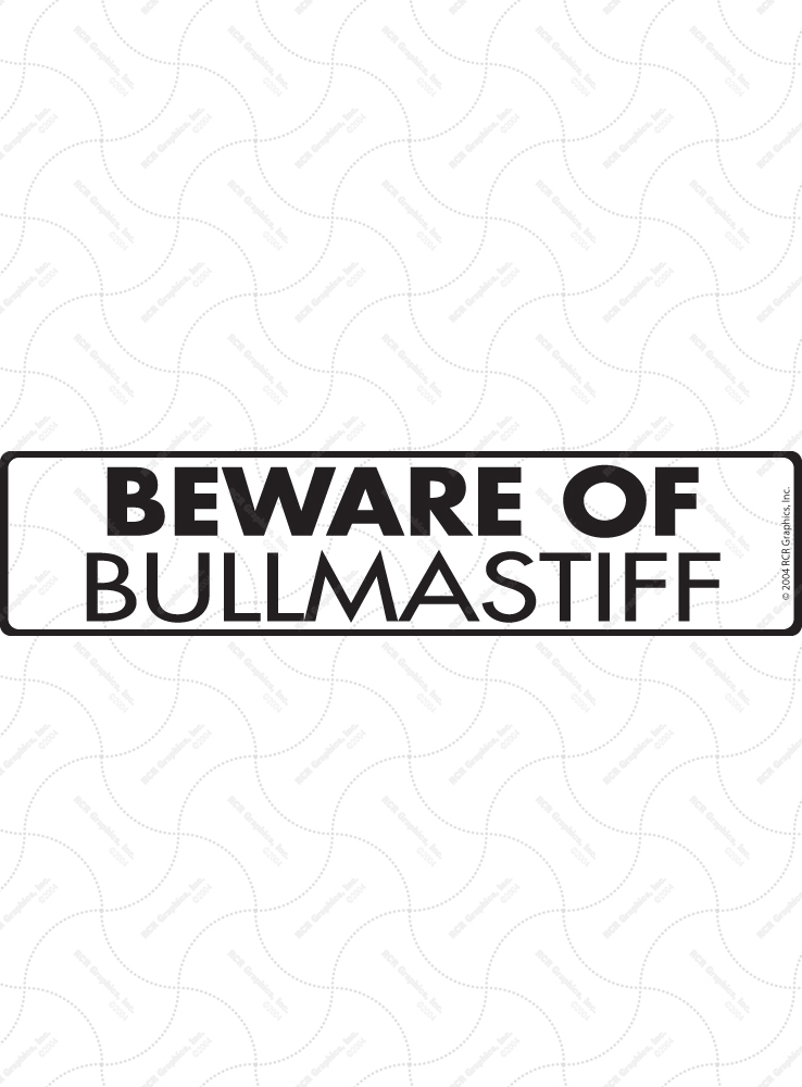 Beware of Bullmastiff Sign and Sticker - 12