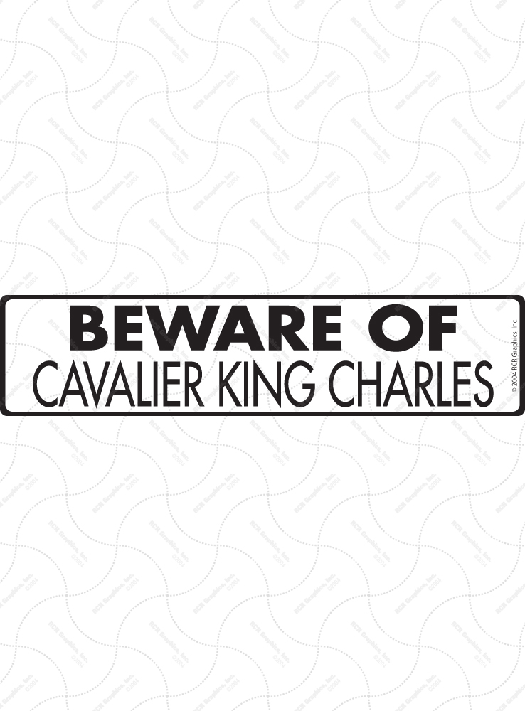 Beware of Cavalier King Charles Sign and Sticker - 12