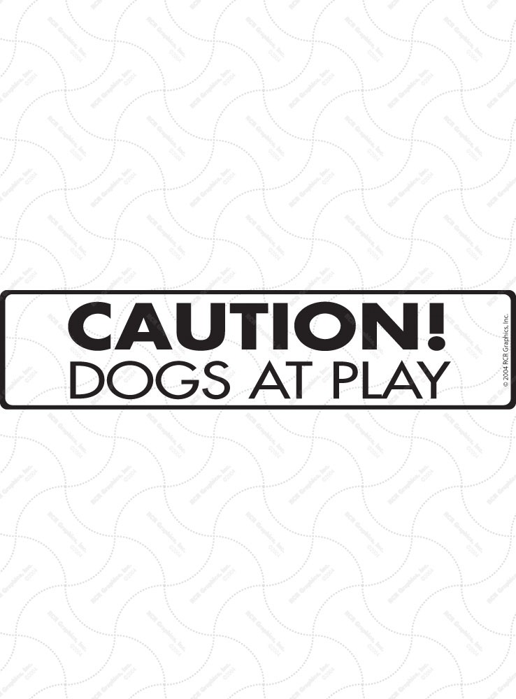 Caution! Dogs at Play Sign and Sticker - 12