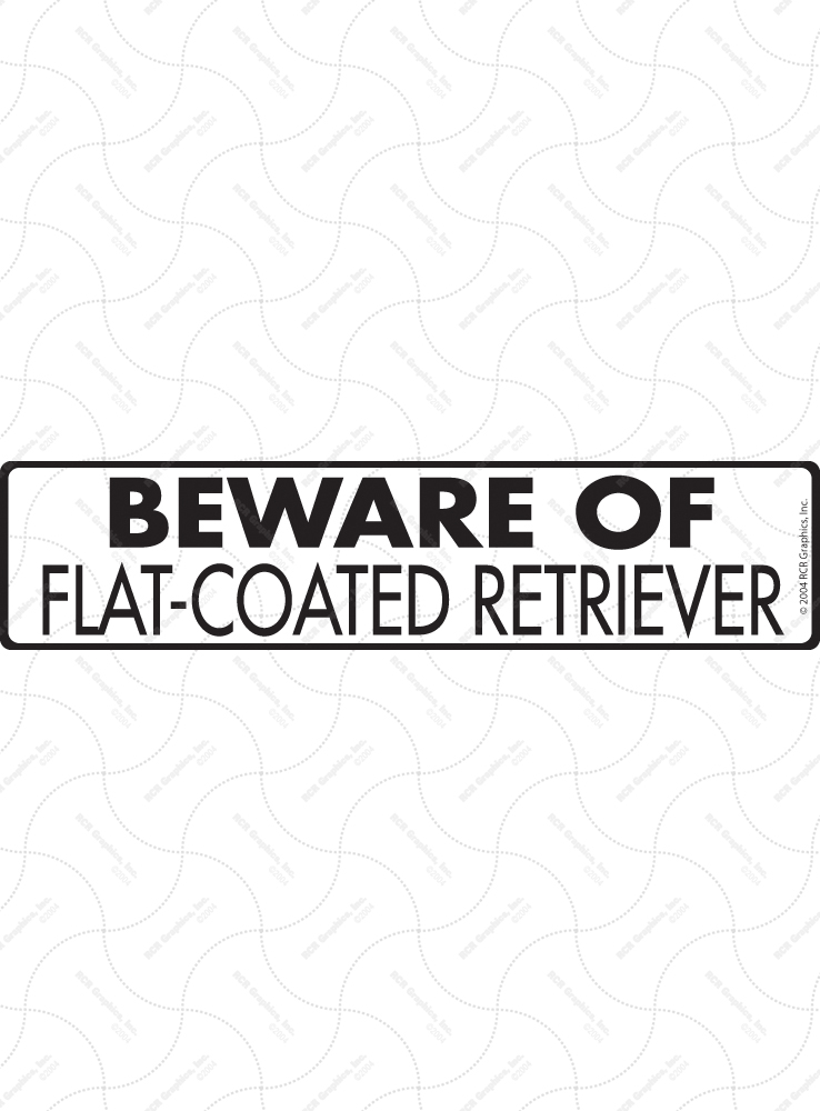 Beware of Flat-Coated Retriever Signs