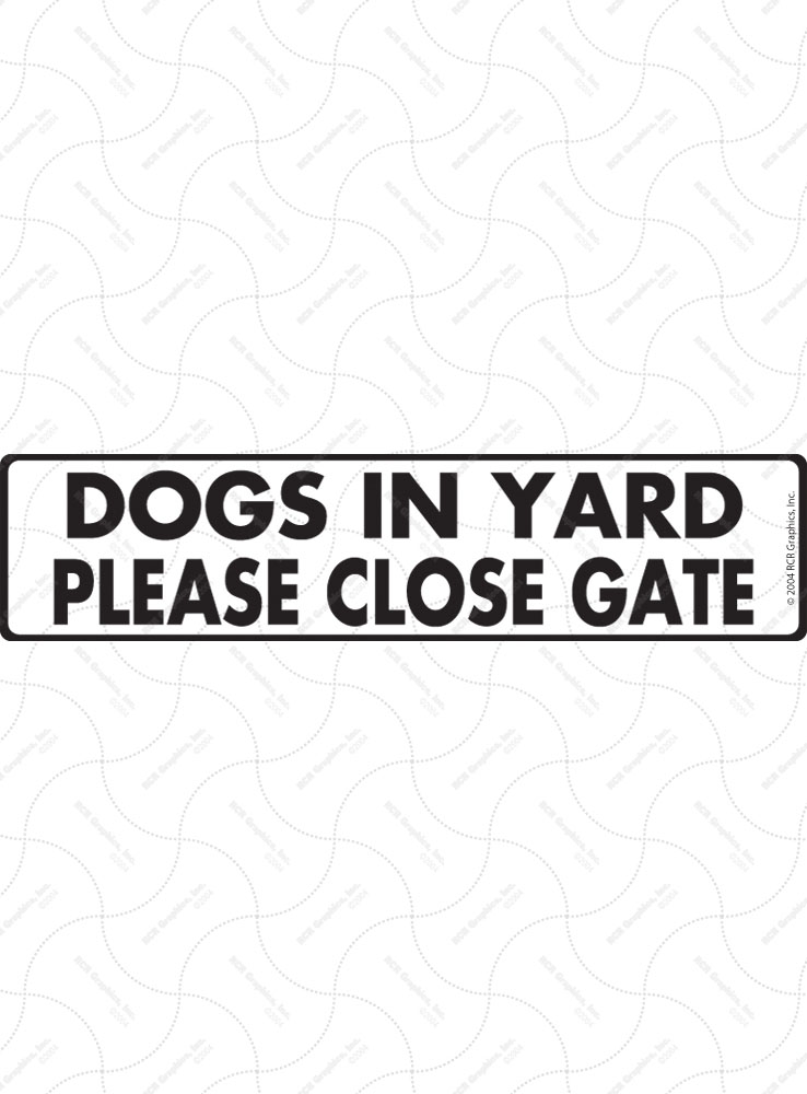 Caution! Dogs in Yard - Please Close Gate Signs