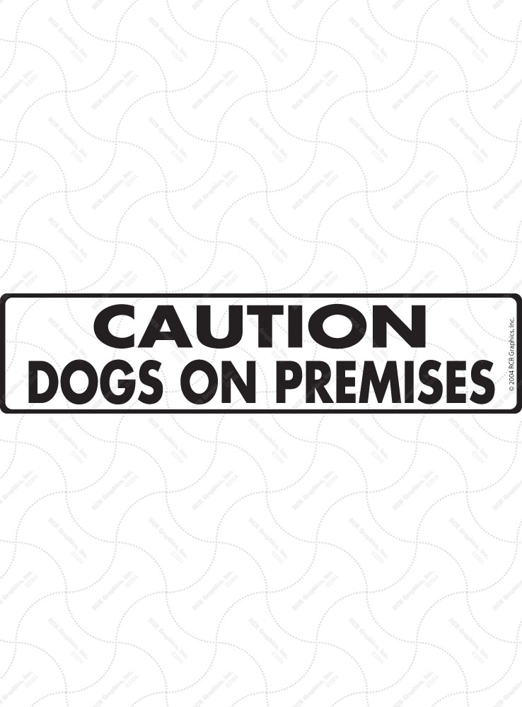 Caution! Dogs on Premises Sign and Sticker - 12