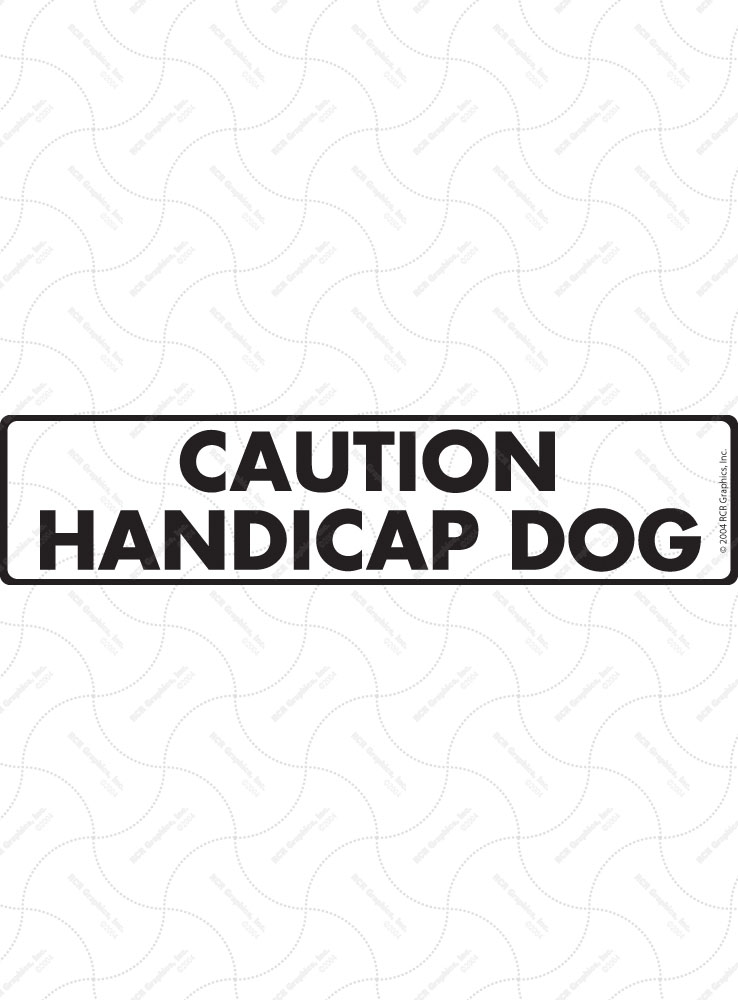 Caution! Handicap Dog Sign and Sticker - 12