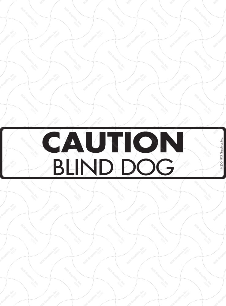 Caution! Blind Dog Signs