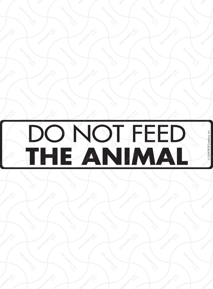 Do Not Feed the Animal Sign and Sticker - 12