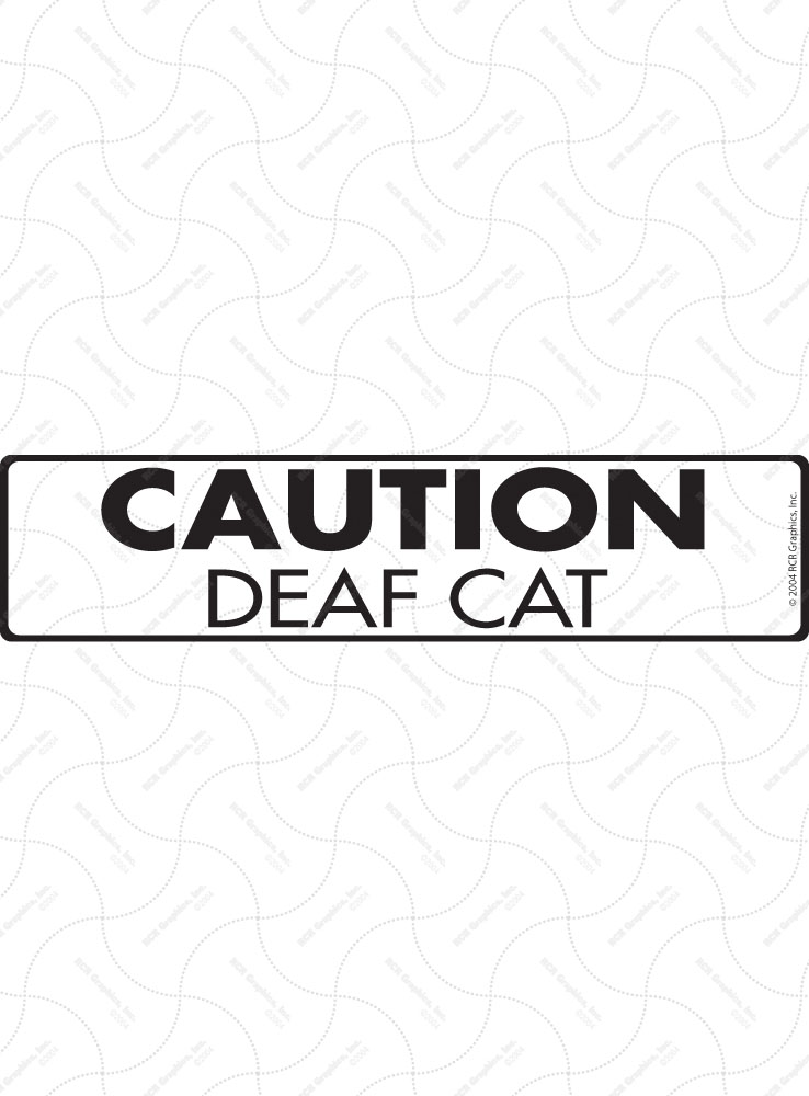 Caution! Deaf Cat Sign and Sticker - 12