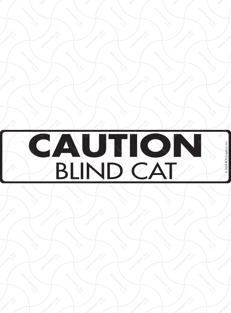Caution! Blind Cat Sign and Sticker - 12