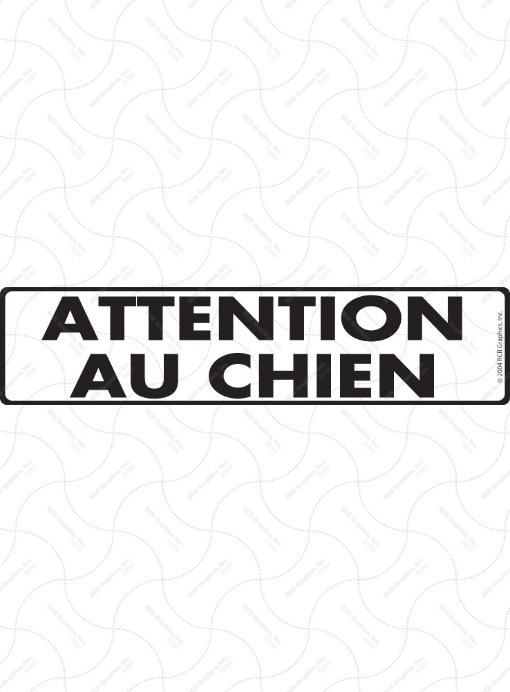Attention Au Chien (No Dogs Allowed) Sign and Sticker
