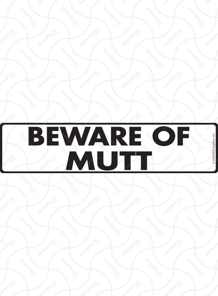 Beware of Mutt Sign and Sticker - 12