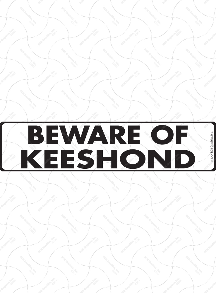 Beware of Keeshond Sign and Sticker - 12