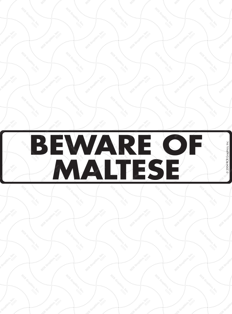 Beware of Maltese Sign and Sticker - 12