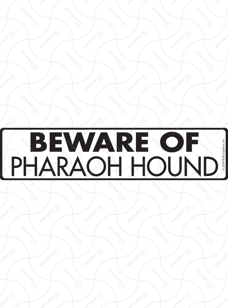 Beware of Pharaoh Hound Sign and Sticker - 12