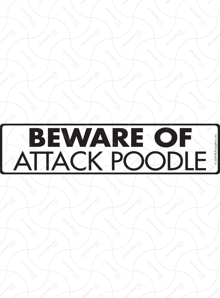 Beware of Attack Poodle Sign and Sticker - 12