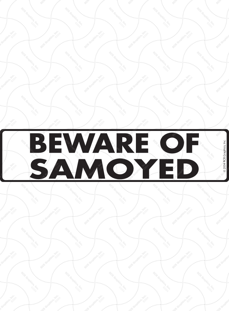 Beware of Samoyed Sign and Sticker - 12