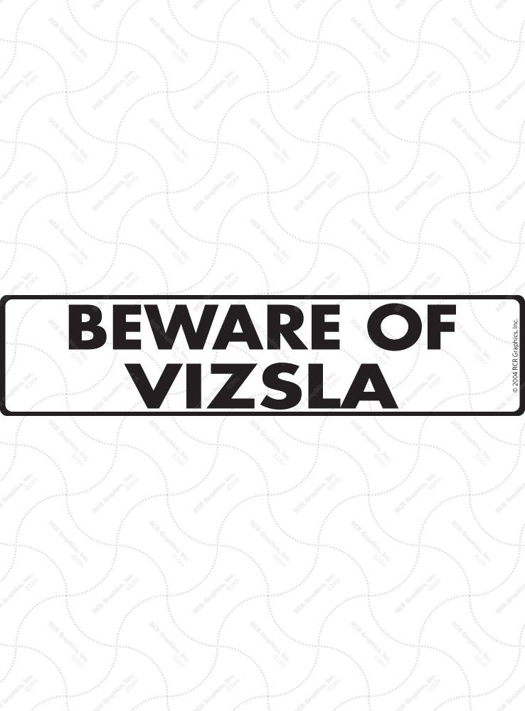 Beware of Vizsla Sign and Sticker - 12