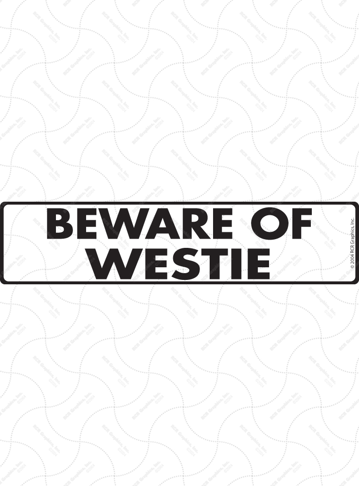 Beware of Westie Sign and Sticker - 12