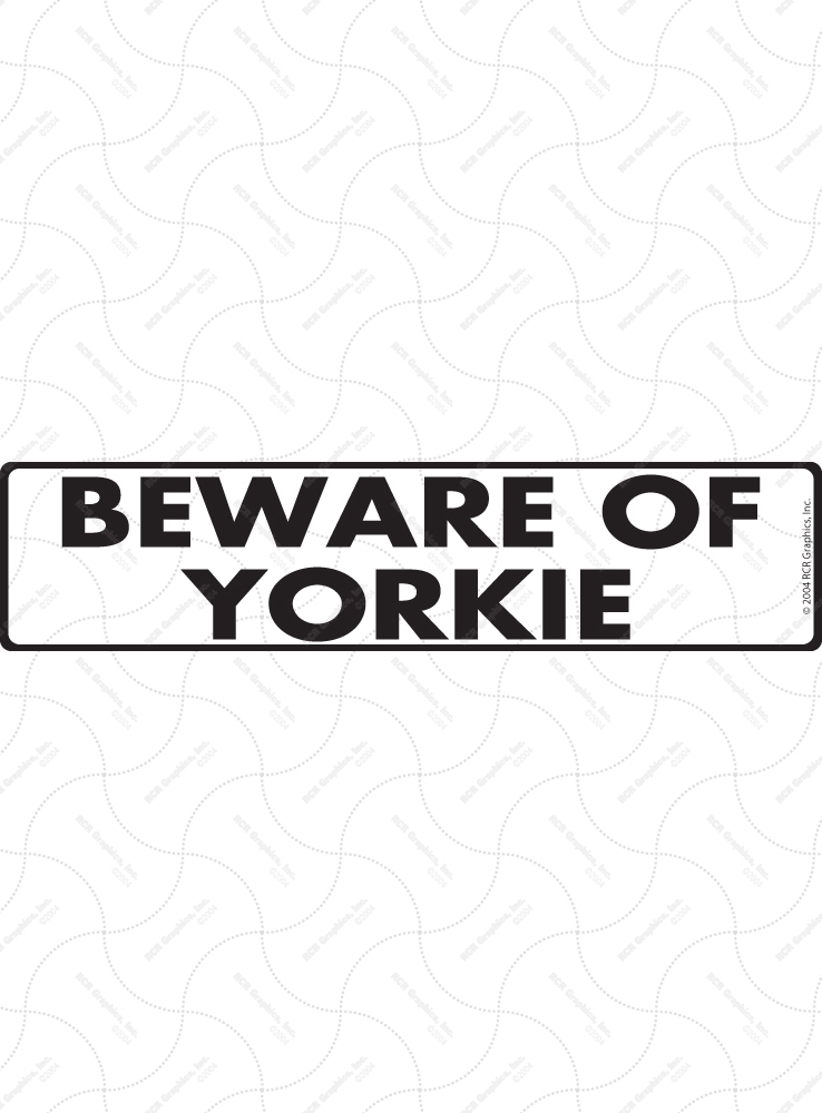 Beware of Yorkie Signs