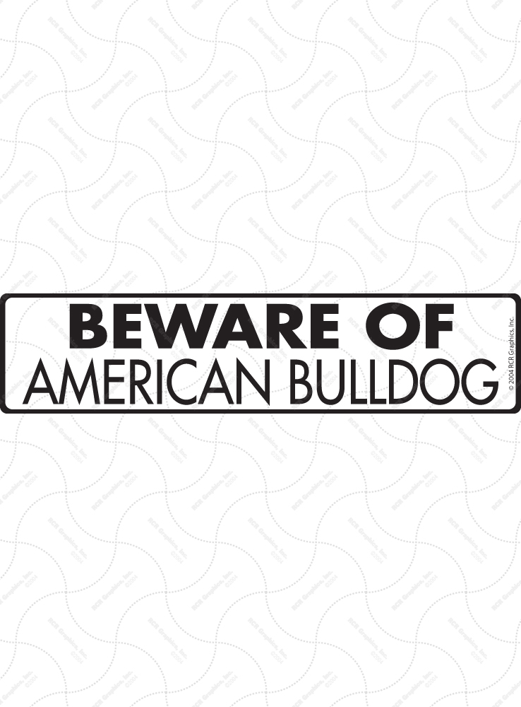 Beware of American Bulldog Sign and Sticker - 12