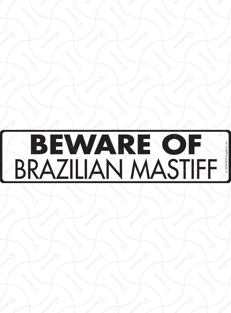 Beware of Brazilian Mastiff Sign and Sticker - 12
