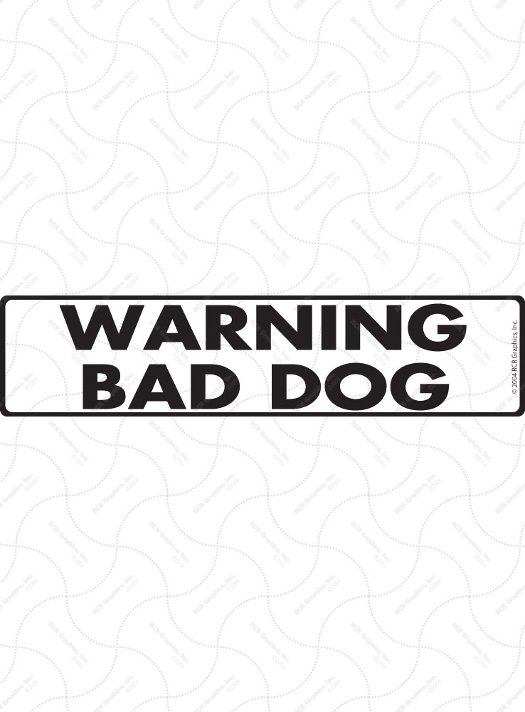 Warning Bad Dog Sign and Sticker - 12