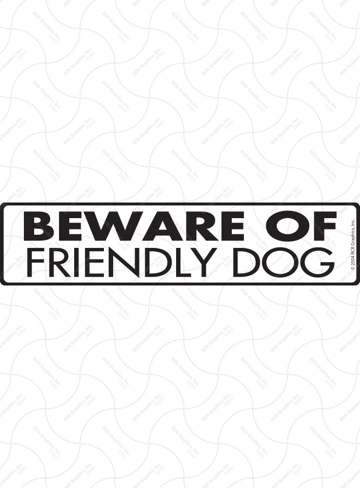 Beware of Friendly Dog Sign