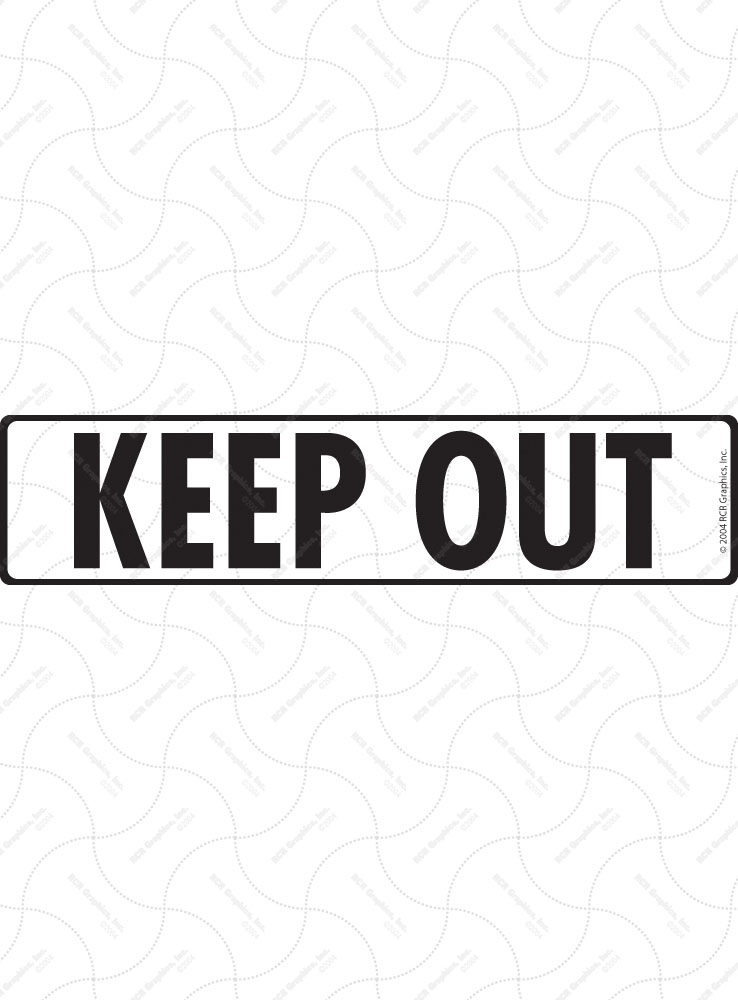 Keep Out Sign and Sticker - 12