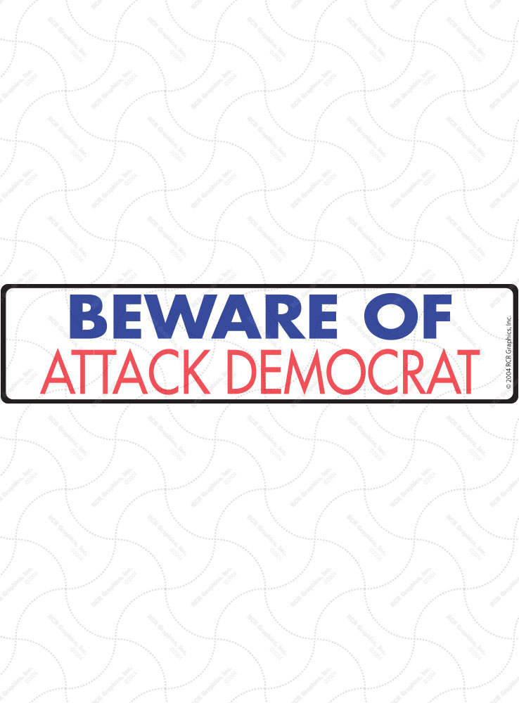 Beware of Attack Democrat Sign and Sticker - 12