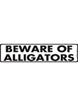 Beware of Alligators Sign and Sticker - 12