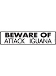 Beware of Attack Iguana Sign and Sticker - 12