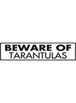 Beware of Tarantulas Sign and Sticker - 12