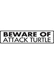 Beware of Attack Turtle Sign and Sticker - 12