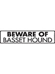Beware of Basset Hound Sign and Sticker - 12