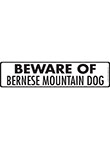 Beware of Bernese Mountain Dog Signs