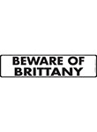 Beware of Brittany Sign and Sticker - 12