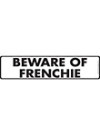 Beware of Frenchie Signs
