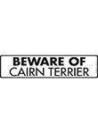 Beware of Cairn Terrier Sign and Sticker - 12