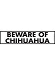 Beware of Chihuahua Sign and Sticker - 12