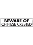 Beware of Chinese Crested Sign and Sticker - 12