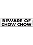 Beware of Chow Chow Sign and Sticker - 12