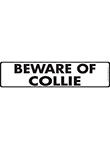 Beware of Collie Sign and Sticker - 12