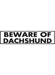Beware of Dachshund Sign and Sticker - 12
