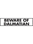 Beware of Dalmatian Sign and Sticker - 12